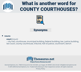county courthouses, synonym county courthouses, another word for county courthouses, words like county courthouses, thesaurus county courthouses