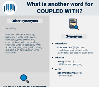coupled with, synonym coupled with, another word for coupled with, words like coupled with, thesaurus coupled with