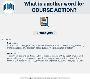course action, synonym course action, another word for course action, words like course action, thesaurus course action