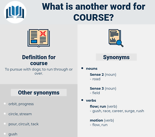 course, synonym course, another word for course, words like course, thesaurus course