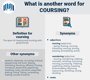 coursing, synonym coursing, another word for coursing, words like coursing, thesaurus coursing