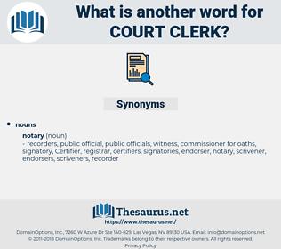 court clerk, synonym court clerk, another word for court clerk, words like court clerk, thesaurus court clerk