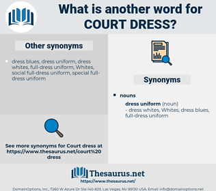 court dress, synonym court dress, another word for court dress, words like court dress, thesaurus court dress