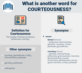 Courteousness, synonym Courteousness, another word for Courteousness, words like Courteousness, thesaurus Courteousness