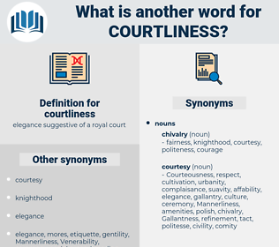 courtliness, synonym courtliness, another word for courtliness, words like courtliness, thesaurus courtliness