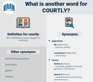 courtly, synonym courtly, another word for courtly, words like courtly, thesaurus courtly