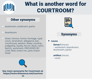 courtroom, synonym courtroom, another word for courtroom, words like courtroom, thesaurus courtroom
