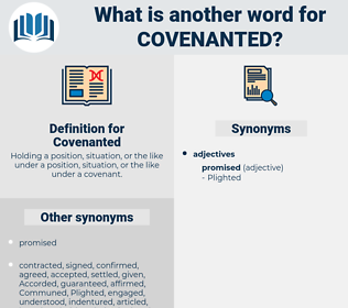 Covenanted, synonym Covenanted, another word for Covenanted, words like Covenanted, thesaurus Covenanted