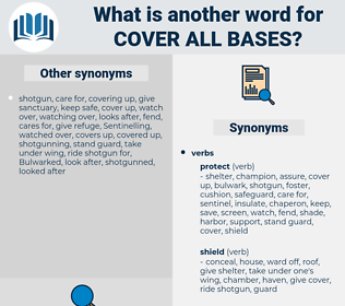 cover all bases, synonym cover all bases, another word for cover all bases, words like cover all bases, thesaurus cover all bases