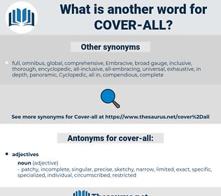 cover-all, synonym cover-all, another word for cover-all, words like cover-all, thesaurus cover-all