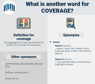 coverage, synonym coverage, another word for coverage, words like coverage, thesaurus coverage