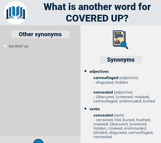 covered up, synonym covered up, another word for covered up, words like covered up, thesaurus covered up