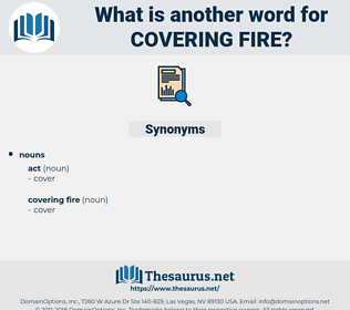 covering fire, synonym covering fire, another word for covering fire, words like covering fire, thesaurus covering fire