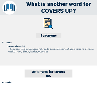 covers up, synonym covers up, another word for covers up, words like covers up, thesaurus covers up