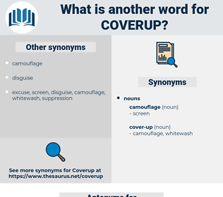 coverup, synonym coverup, another word for coverup, words like coverup, thesaurus coverup