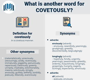covetously, synonym covetously, another word for covetously, words like covetously, thesaurus covetously