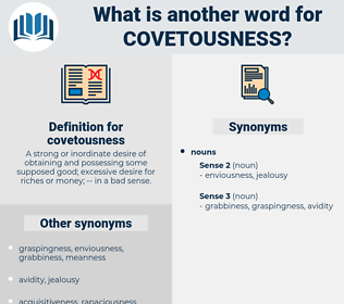 covetousness, synonym covetousness, another word for covetousness, words like covetousness, thesaurus covetousness