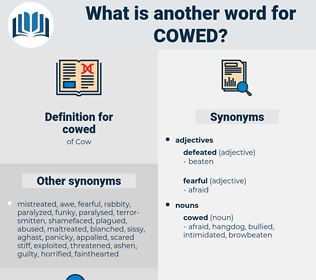 cowed, synonym cowed, another word for cowed, words like cowed, thesaurus cowed