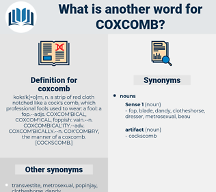 coxcomb, synonym coxcomb, another word for coxcomb, words like coxcomb, thesaurus coxcomb