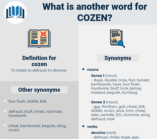 cozen, synonym cozen, another word for cozen, words like cozen, thesaurus cozen