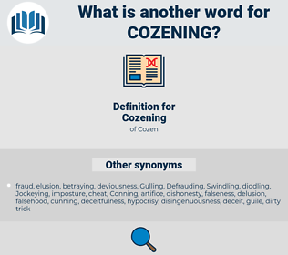 Cozening, synonym Cozening, another word for Cozening, words like Cozening, thesaurus Cozening