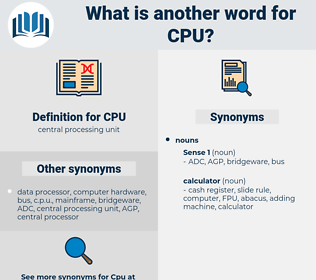 CPU, synonym CPU, another word for CPU, words like CPU, thesaurus CPU