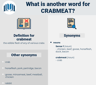 crabmeat, synonym crabmeat, another word for crabmeat, words like crabmeat, thesaurus crabmeat