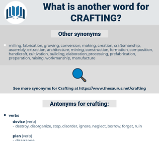 crafting, synonym crafting, another word for crafting, words like crafting, thesaurus crafting