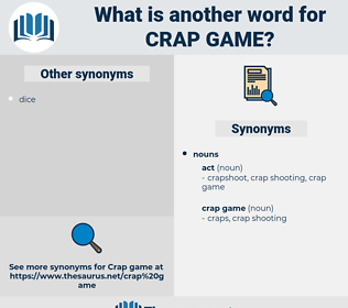 crap game, synonym crap game, another word for crap game, words like crap game, thesaurus crap game