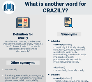 crazily, synonym crazily, another word for crazily, words like crazily, thesaurus crazily