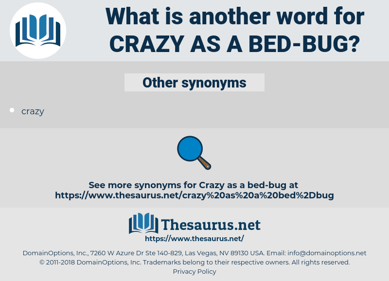 crazy as a bed-bug, synonym crazy as a bed-bug, another word for crazy as a bed-bug, words like crazy as a bed-bug, thesaurus crazy as a bed-bug