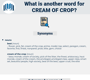 cream of crop, synonym cream of crop, another word for cream of crop, words like cream of crop, thesaurus cream of crop