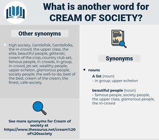 cream of society, synonym cream of society, another word for cream of society, words like cream of society, thesaurus cream of society