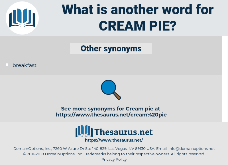 cream pie, synonym cream pie, another word for cream pie, words like cream pie, thesaurus cream pie