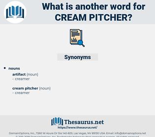 cream pitcher, synonym cream pitcher, another word for cream pitcher, words like cream pitcher, thesaurus cream pitcher