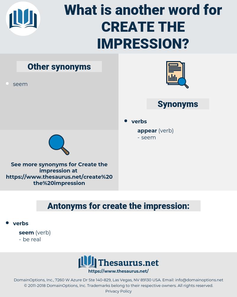 create the impression, synonym create the impression, another word for create the impression, words like create the impression, thesaurus create the impression