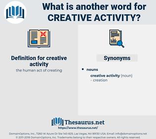 creative activity, synonym creative activity, another word for creative activity, words like creative activity, thesaurus creative activity