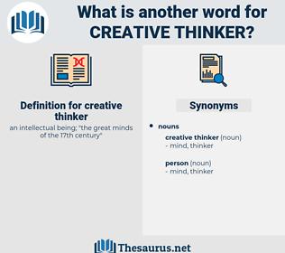 creative thinker, synonym creative thinker, another word for creative thinker, words like creative thinker, thesaurus creative thinker