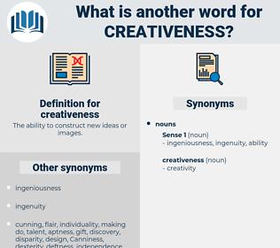 creativeness, synonym creativeness, another word for creativeness, words like creativeness, thesaurus creativeness