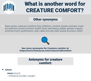 creature comfort, synonym creature comfort, another word for creature comfort, words like creature comfort, thesaurus creature comfort