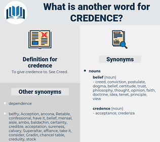 credence, synonym credence, another word for credence, words like credence, thesaurus credence
