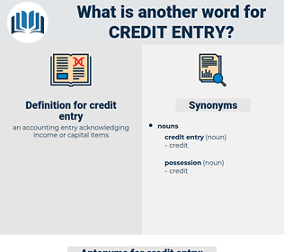 credit entry, synonym credit entry, another word for credit entry, words like credit entry, thesaurus credit entry
