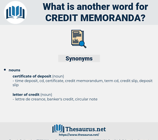 credit memoranda, synonym credit memoranda, another word for credit memoranda, words like credit memoranda, thesaurus credit memoranda