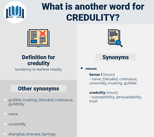 credulity, synonym credulity, another word for credulity, words like credulity, thesaurus credulity