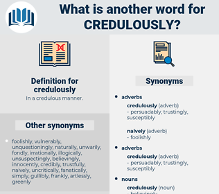 credulously, synonym credulously, another word for credulously, words like credulously, thesaurus credulously