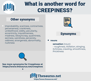 Creepiness, synonym Creepiness, another word for Creepiness, words like Creepiness, thesaurus Creepiness