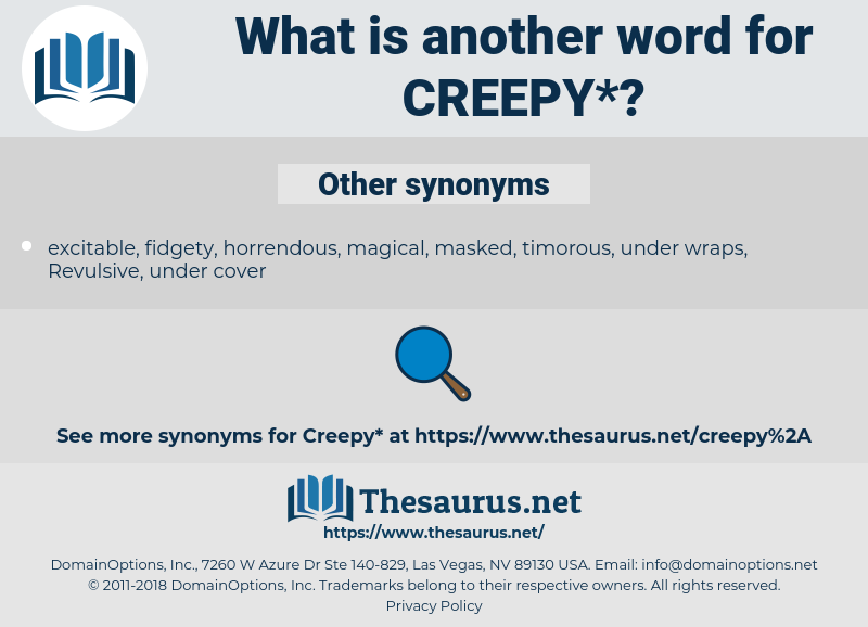 creepy, synonym creepy, another word for creepy, words like creepy, thesaurus creepy