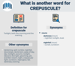 crepuscule, synonym crepuscule, another word for crepuscule, words like crepuscule, thesaurus crepuscule