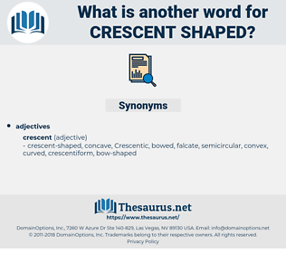crescent-shaped, synonym crescent-shaped, another word for crescent-shaped, words like crescent-shaped, thesaurus crescent-shaped
