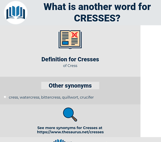 Cresses, synonym Cresses, another word for Cresses, words like Cresses, thesaurus Cresses